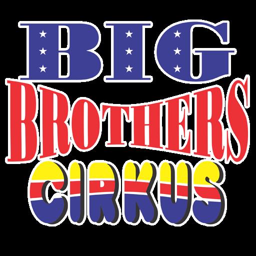 BIG BROTHERS CIRKUS